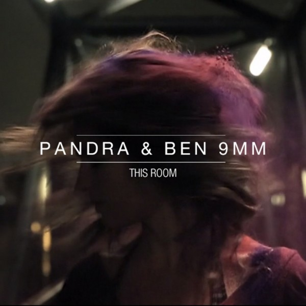 Pandra & Ben 9mm – This Room
