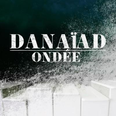 Danaïad – Ondée